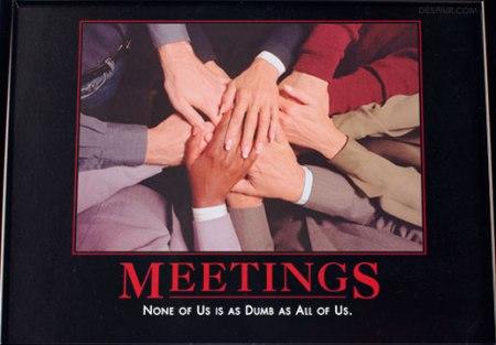 dumb as meetings